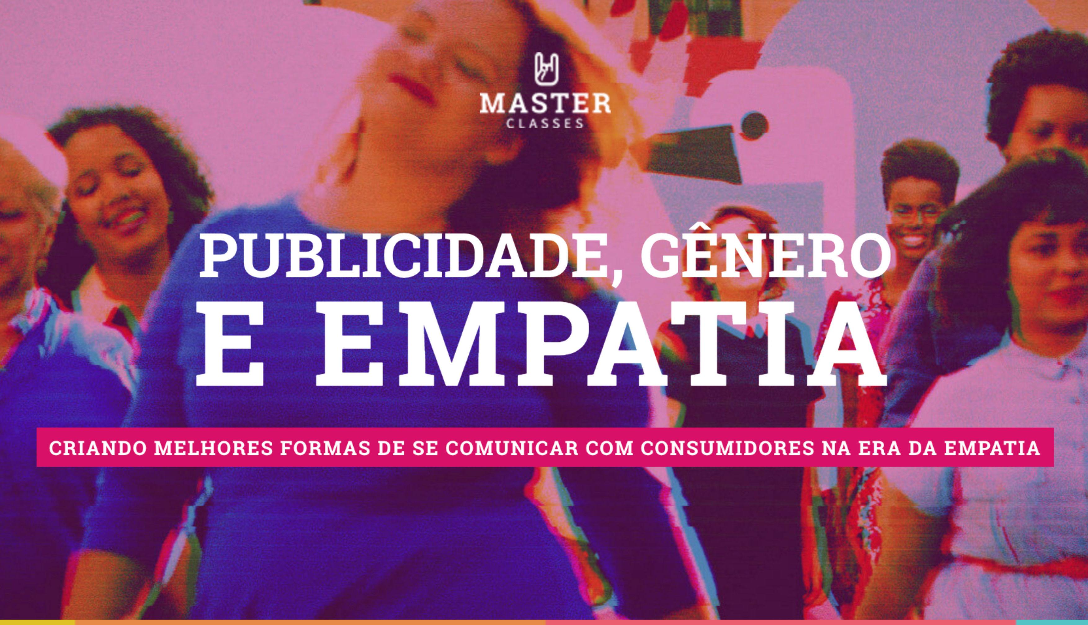 publicidade-genero-empatia-masterclass-trampos-passa-castanha